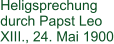 Heligsprechung durch Papst Leo XIII., 24. Mai 1900